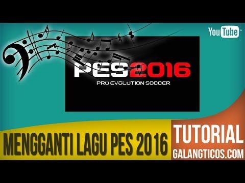 Tutorial Mengganti Lagu PES 2016