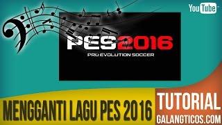 Gambar cover Tutorial Mengganti Lagu PES 2016