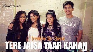 Tere Jaisa Yaar Kahan | Mrinali Gulati | Yaara Teri Yaari | Yaarana | Friendship Day Special 2018