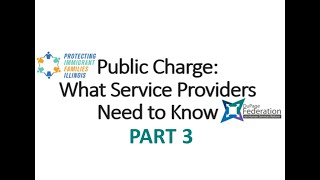 Public Charge for Service Providers  part 3