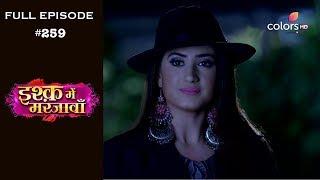 Ishq Mein Marjawan - Full Episode 259 - With English Subtitles