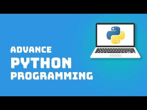 Advance Python for Everybody - Python Advance Tutorial