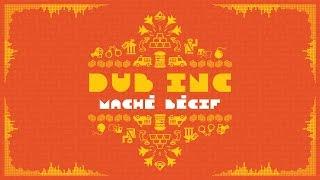 "DUB INC - Mache Becif (Lyrics Video Official) - Album ""So What"""