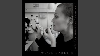 We'll Carry On (feat. Philip August)