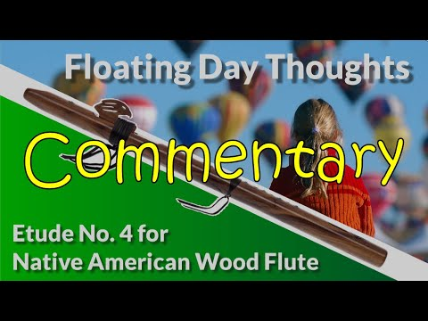 Native American Flute Etude No. 4 - Floating Day Thoughts - Full Commentary