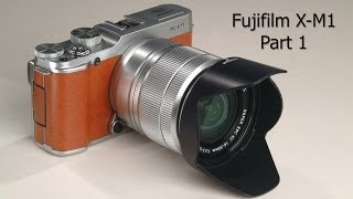 Fujifilm X-M1 Why it's Such a Great Camera Part 1