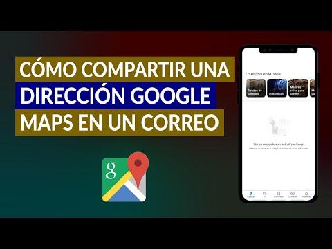Cómo Compartir una Dirección Google Maps en un Correo Electrónico