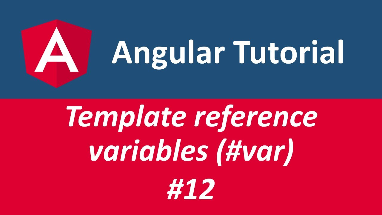 Angular 8 - Tutorial | The magic of template reference variables #12