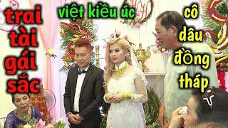 LRD - Việt Kiều Úc về Đồng Tháp cưới Vợ Xinh Đẹp Vàng đeo Đỏ tay.