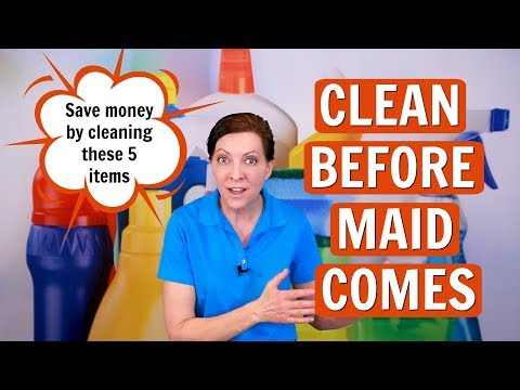 5 Money Saving Things To Clean Before The House Cleaner Comes