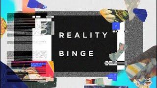 REALITY BINGE | Week 1