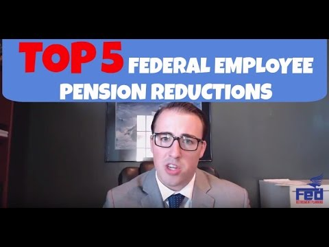 Top 5 Federal Employee Pension Reductions