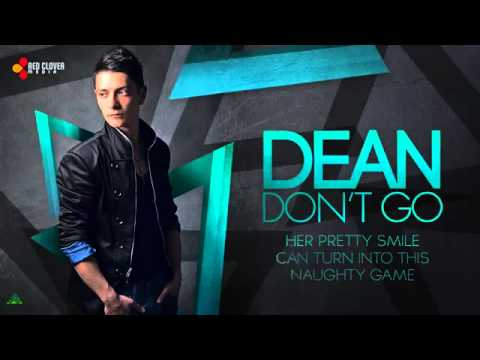 Dean - Don't Go (produced by Delyno)[with lyrics] (OFFICIAL VIDEO)
