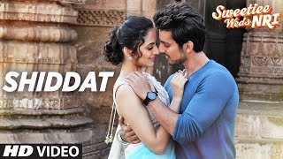 Shiddat (Video Song) | Sweetiee Weds NRI