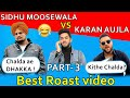 sidhu moose wala vs karan aujla fight part 3 latest punjabi songs roast video prince dhimann