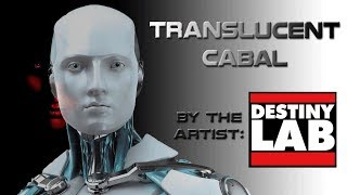 """TRANSLUCENT CABAL"" by DESTINY LAB..."