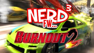 Nerd³ FW - Burnout 2: Point of Impact