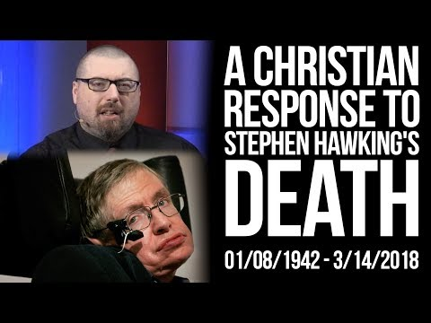 A Christian Response to Stephen Hawking's Death