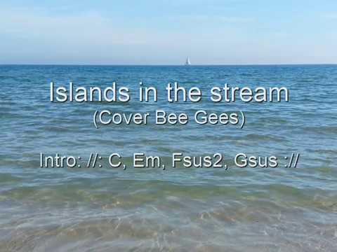 Islands in the stream (Cover Bee Gees studio version 2001, chords, lyrics)