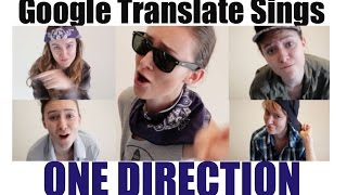Google Translate Sings: One Direction Medley