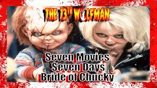 Seven Movies Seven Days Bride of Chucky