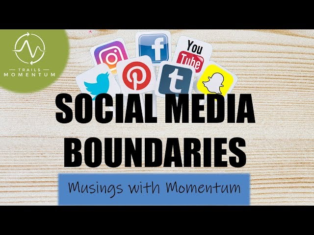 Social Media Boundaries: How to Address the Issue