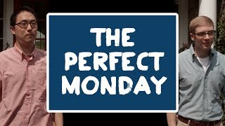 The Perfect Monday- Perfect Week