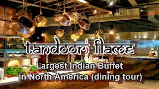 North America's Largest Indian Buffet - Tandoori Flame Dinner