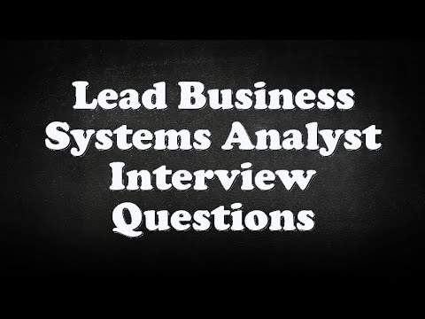 Lead Business Systems Analyst Interview Questions