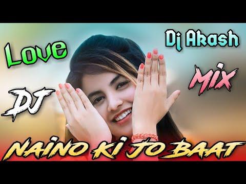 Naino Ki Jo Baat Naina Jane || Dholki Mix || By Dj Akash Bhabaniganj ||