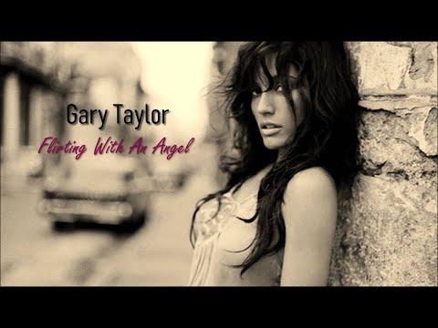 Gary Taylor - Flirting With An Angel [Love Dance]