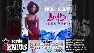 Ita Kay - Bad Inna Bed (Clean) January 2017