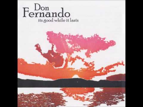 Don Fernando - It's Good While it Lasts (Full EP 2016)