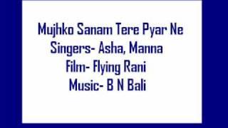 Mujhko Sanam Tere Pyar Ne- Asha, Manna (Flying Rani)