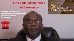 Strip Your Second Mortgage in Chapter 13 Bankruptcy - www.andrewgriffinlawoffice.com San Diego Law
