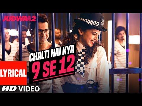 Chalti Hai Kya 9 Se 12 Lyrical | Judwaa 2...