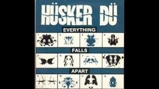Hüsker Dü - Everything Falls Apart (Full 12