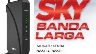 🅾️ COMO MUDAR a SENHA DO Wi-Fi SKY BANDA LARGA PASSO A PASSO