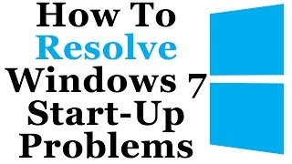 How To Fix Windows 7 Start Up/Boot Up Problems