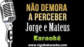🔴 Não Demora a Perceber - Jorge & Mateus (Karaokê)