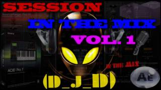 Session In The Mix Vol 1 By (D_J_D)