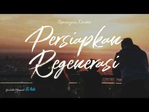 Persiapkan Regenerasi - Renungan Khotbah Kristen