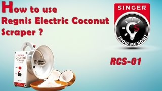 How to use Regnis Electric Coconut Scraper (RCS-01)