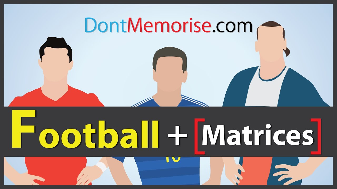 Football + Matrices in 90 seconds | Don't Memorise