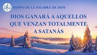 Canción cristiana | Dios ganará a aquellos que venzan totalmente a Satanás