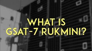 What is GSAT-7 Rukmini?