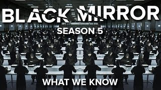 Black Mirror Season 5 || What We Know