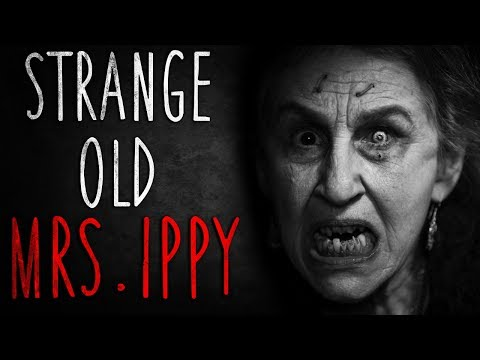 """Strange Old Mrs. Ippy"" Creepypasta│by Manen_Lyset"