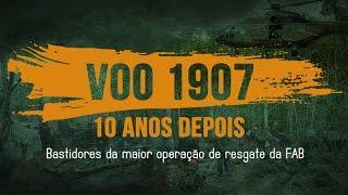 VOO 1907 - 10 anos depois - Bastidores da maior operação de resgate da FAB