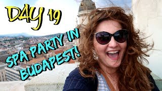 SPA PARTY AT THE BATHS IN BUDAPEST EUROPE TRAVEL VLOG DAY 19